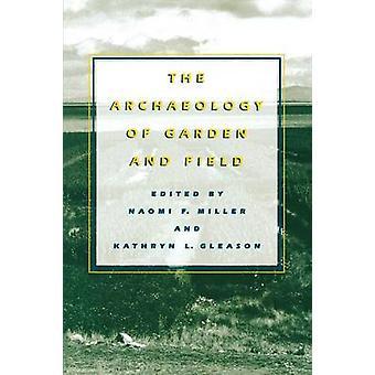 Archeologia ogród i pole przez Naomi F. Miller - Kathryn L. G
