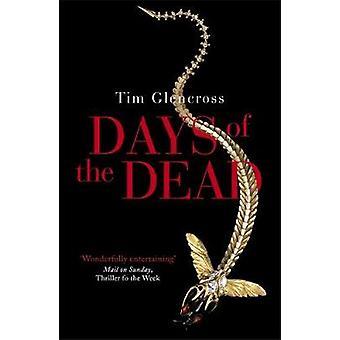 Days of the Dead di Tim Glencross - 9781444797626 libro