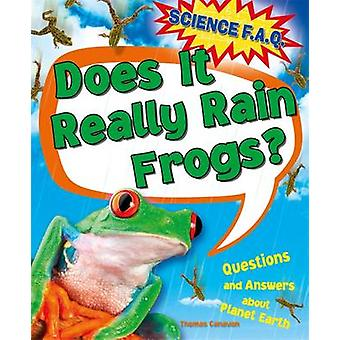 Does it Really Rain Frogs? Questions and Answers About Planet Earth b