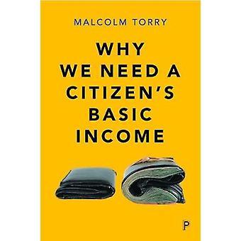 Hvorfor trenger vi borger Borgerlønn av Malcolm Torry - 9781447343172