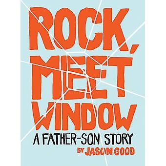Rock - Meet ikkunan - isä-poika tarina Jason hyvä - 9781452129228