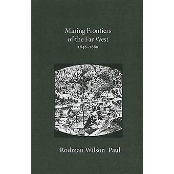 Gruvedrift grenser Far West - 1848-1880 av Rodman Wilson Paul-