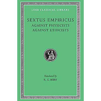 Against the Physicists by Empiricus Sextus - R.G. Bury - 978067499344