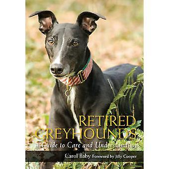 Pensionerad Greyhound - en Guide till omsorg och förståelse av Carol Baby-