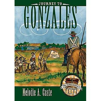 Journey to Gonzales by Melodie A. Cuate - 9780896726246 Book