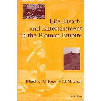 Leben - Tod- & Unterhaltung im römischen Reich von D. S. Potter-