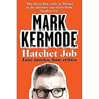 Hatchet Job: Aime films, critiques de la haine