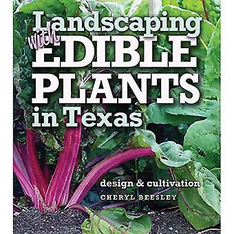 Landskapsarkitektur med ätbara Växteri Texas: Design och odling (Louise Lindsey Merrick naturliga miljö-serien)