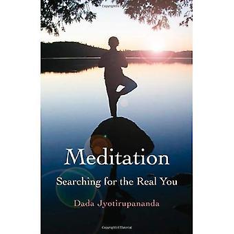 Méditation: La recherche pour le Real vous