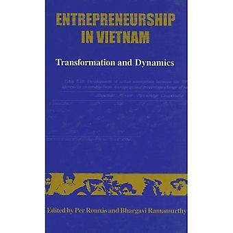 Entrepreneurship in Vietnam Transformation and Dynamics