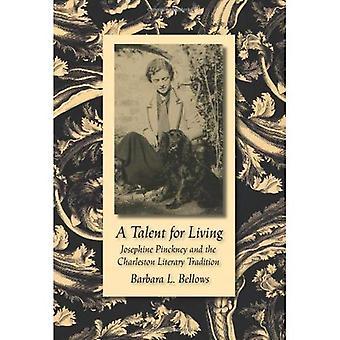 Een Talent voor het leven: Josephine Pinckney en de literaire traditie van Charleston (zuidelijke Literatuurwetenschap (Hardcover))