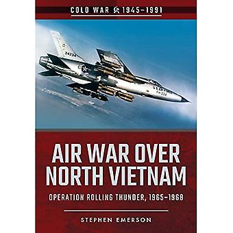Luftkriget över Nordvietnam: Operation Rolling Thunder, 1965 1968