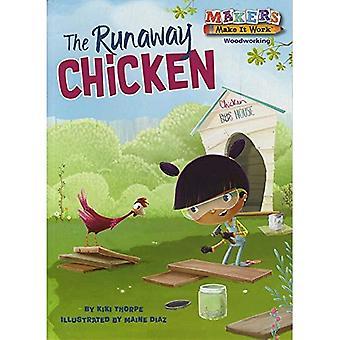 The Runaway Chicken: Woodworking (Makers Make It� Work)