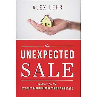 The Unexpected Sale: Guidance for the Executor/Administrator of an� Estate