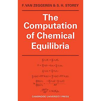 The Computation of Chemical Equilibria by F Van Zeggeren & S H Storey