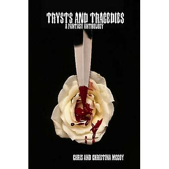 Trysts and Tragedies A Fantasy Anthology by McCoy & Chris