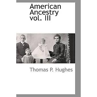 Amerikansk herkomst vol. III av Hughes & Thomas P.