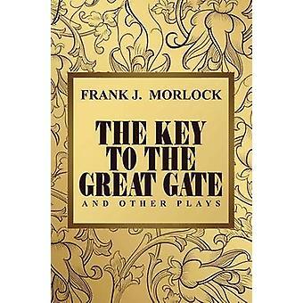 Nyckeln till den stora porten och andra pjäser av Morlock & Frank J.