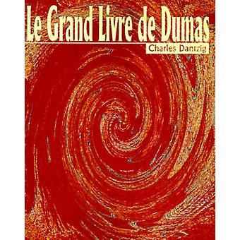 Le Grand Livre de Dumas von Dantzig & Charles
