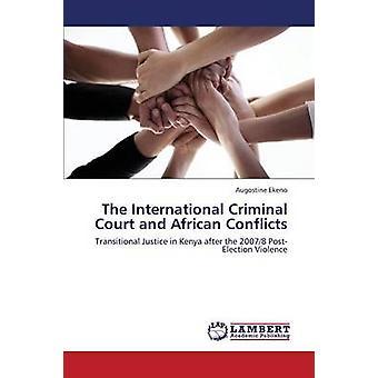 Het Internationaal Strafhof en de Afrikaanse conflicten door Ekeno Augostine