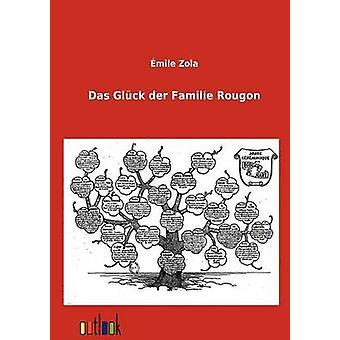 Das Glck der Familie Rougon by Zola & Emile