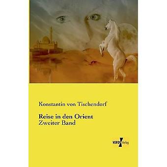 Reise in den OrientZweiter Band by Tischendorf & Konstantin von