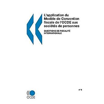 LApplication du Modle de Convention Fiscale de lOCDE Aux Socits de Personnes n 6 Fragen de Fiscalit Internationale von OECD Publishing