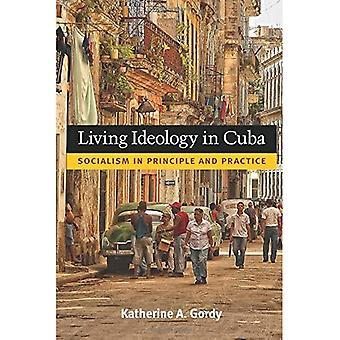 Living ideologia Kuubassa: sosialismi periaatteessa ja käytännössä