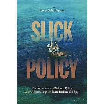 Slick Policy - Environmental and Science Policy in the Aftermath of th