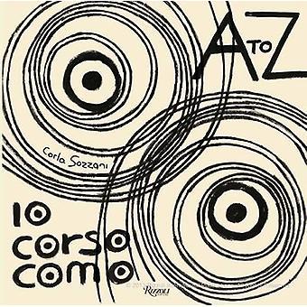 10 Corso Como - A to Z by Carla Sozzani - 9780847841639 Book