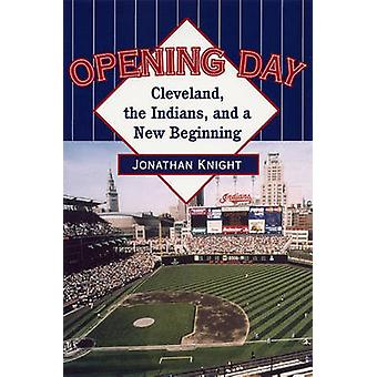 Opening Day - Cleveland - the Indians - and a New Beginning by Jonatha