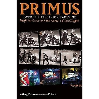 Primus - Over the Electric Grapevine - Insight into Primus and the Worl