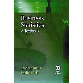 Business Statistics - A Textbook by Sandeep Kumar - Pratibha Bala - Sw