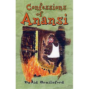 Confessions of Anansi by David Brailsford - 9789768184511 Book