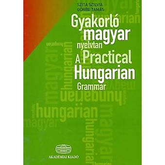 A Practical Hungarian Grammar (2014 Reprint of 2nd Edition.) by S. Sz