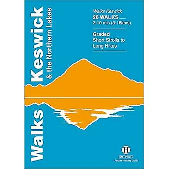 Walks Keswick and the Northern Lakes by Richard Hallewell - Rebecca H