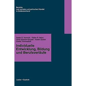 Individuelle Entwicklung Bildung und Berufsverfufe by Hormuth & Stefan E.