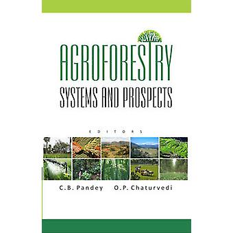 Agroforestry Systems and Prospects by Pandey & C.B.