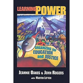 Learning Power - Organizing for Education and Justice by Jeannie Oakes