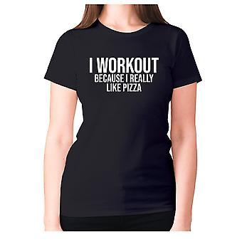 Womens lustige Feinschmecker T-shirt Slogan t-Shirt Damen essen - ich trainiere, weil ich wirklich pizza mag