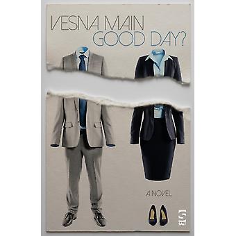 Good Day by Vesna Main