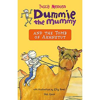 Dummie the Mummy and the Tomb of Akhnetut by Tosca Menten