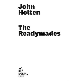 Readymades by Holten John
