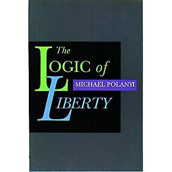 La logique de la liberté: réflexions et Rejoiners: réflexions et répliques