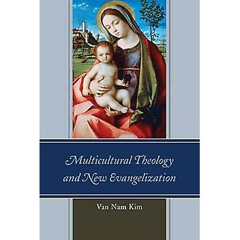 MULTICULTURAL THEOLOGY  NEW EPB by Kim & Van Nam
