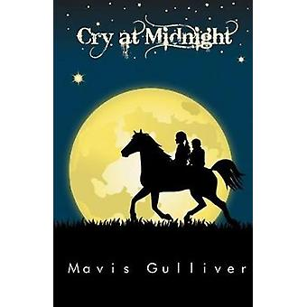 Cry at Midnight Book 1 The Hagstone Chronicles by Gulliver & Mavis