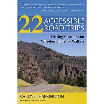 22 Accessible Road Trips by Harrington & Candy B.
