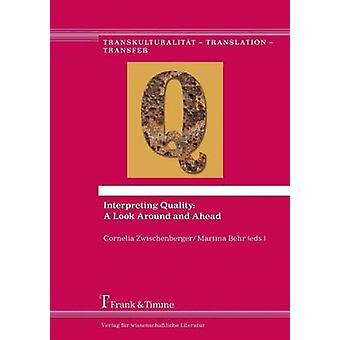 Interpreting Quality A Look Around and Ahead by Zwischenberger & Cornelia