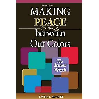 Making Peace Between Our Colors by Mulvey