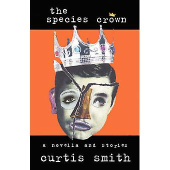 The Species Crown by Smith & Curtis